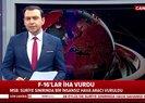 Son dakika: Bakanlık az önce duyurdu: F-16'lar sınırda İHA vurdu |Video