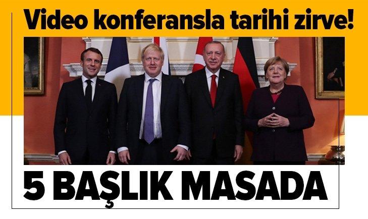 Başkan Erdoğan, video konferansla Merkel, Macron ve Johnson ile görüşecek! 5 başlık masada