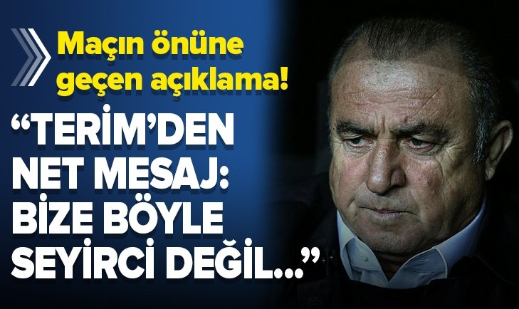 FATİH TERİM'DEN TRİBÜNLERE NET MESAJ!