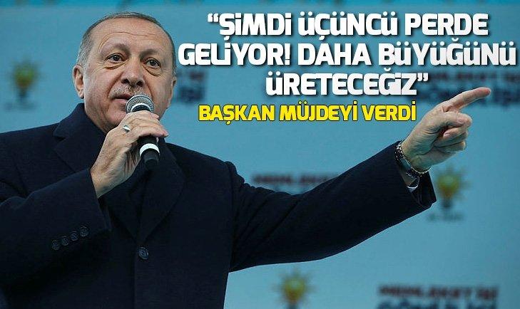 Başkan Erdoğan: Şimdi üçüncü perde geliyor