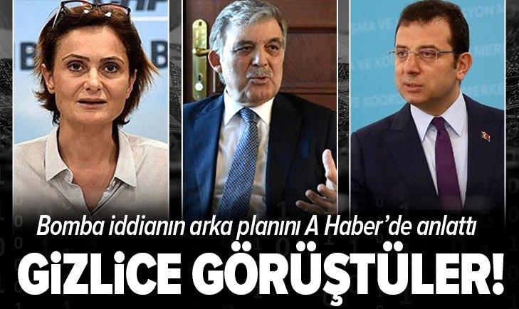 Millet İttifakı'ndaki adaylık kriziyle ilgili bomba iddia! İmamoğlu, Kaftancıoğlu ve Abdullah Gül'den gizli görüşme