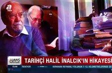 Tarihçi Halil İnalcık'ın hikayesi
