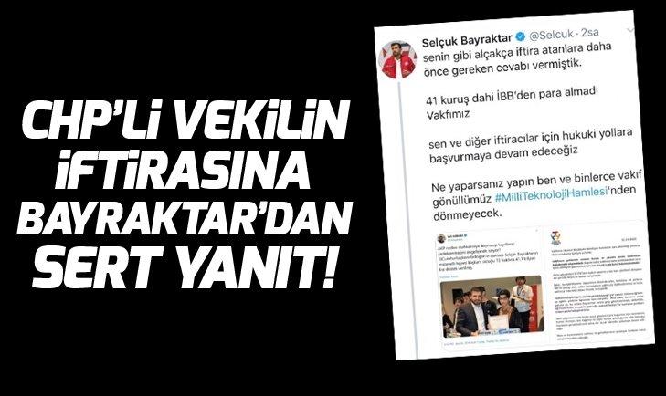 CHP'Lİ VELİ AĞBABA'NIN İBB İFTİRASINA SELÇUK BAYRAKTAR'DAN SERT YANIT