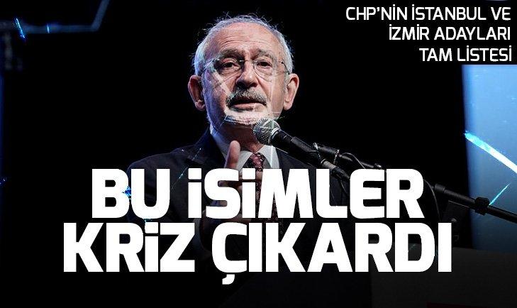 CHP'nin İstanbul ilçe adayları büyük kriz çıkardı! CHP'nin İstanbul ve İzmir ilçe belediye başkan adayları