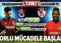 TRABZONSPOR - GAZİŞEHİR FK (CANLI ANLATIM)