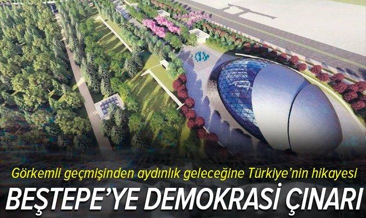 Beştepe'ye demokrasi çınarı! Görkemli geçmişinden aydınlık geleceğine Türkiye'nin hikayesi
