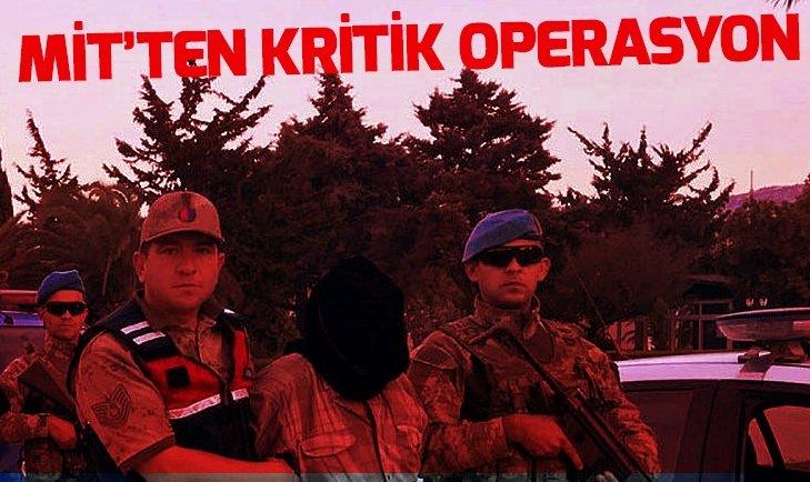 MİT'TEN KRİTİK OPERASYON