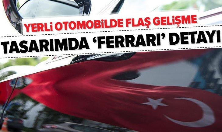 YERLİ OTOMOBİLDE FLAŞ GELİŞME! FERRARİ DETAYI...