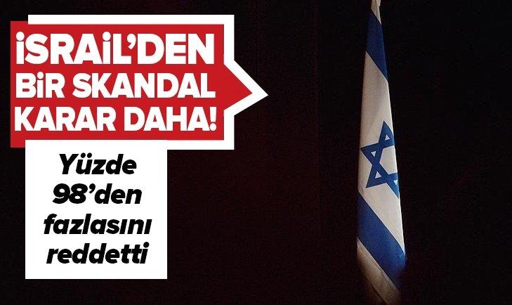 İSRAİL'DEN BİR SKANDAL KARAR DAHA!