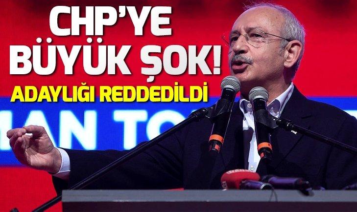 CHP'YE BÜYÜK ŞOK! ADAYLIĞI REDDEDİLDİ