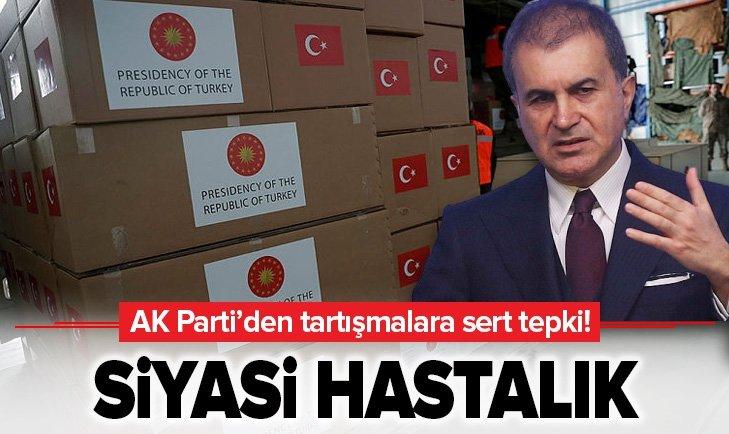 AK Parti Sözcüsü Çelik'ten yardım kolisi tartışmalarına sert tepki!