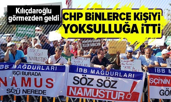 CHP binlerce kişiyi yoksulluğa itti!