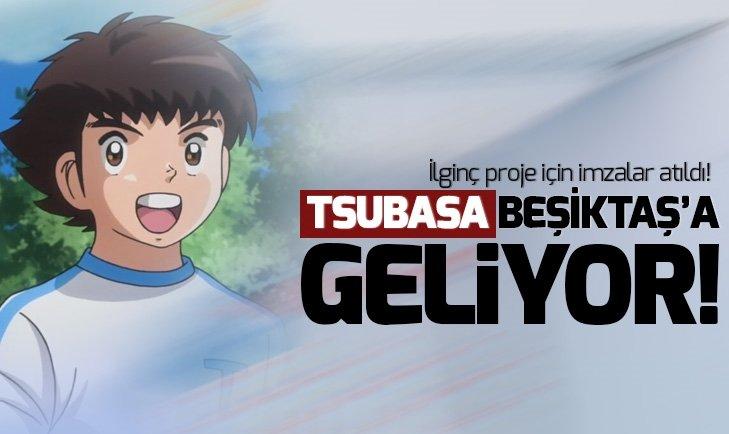 TSUBASA BEŞİKTAŞ'A GELİYOR!