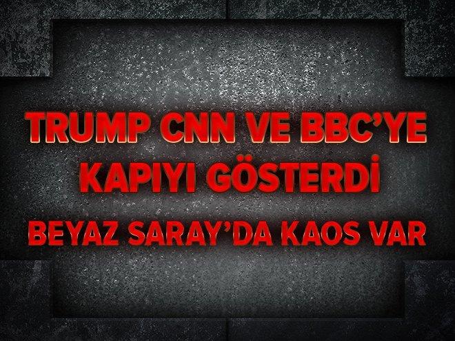TRUMP'TAN CNN, BBC VE NYT HAKKINDA ŞOK KARAR!