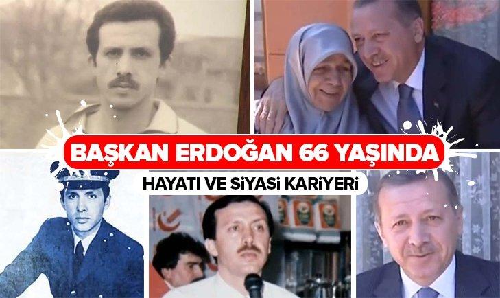 BAŞKAN RECEP TAYYİP ERDOĞAN 66 YAŞINDA!