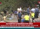 Son dakika: Kayseri'de iş makinası eve girdi! Ölü ve yaralılar var |Video