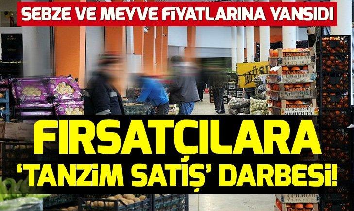 FIRSATÇILARA 'TANZİM SATIŞ' DARBESİ!