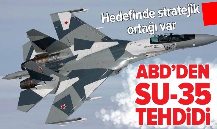 ABD'DEN SU-35 TEHDİDİ!
