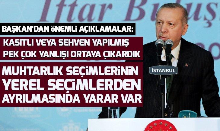 Başkan Erdoğan: Muhtarlık seçimlerinin yerel seçimlerden ayrılmasında yarar var