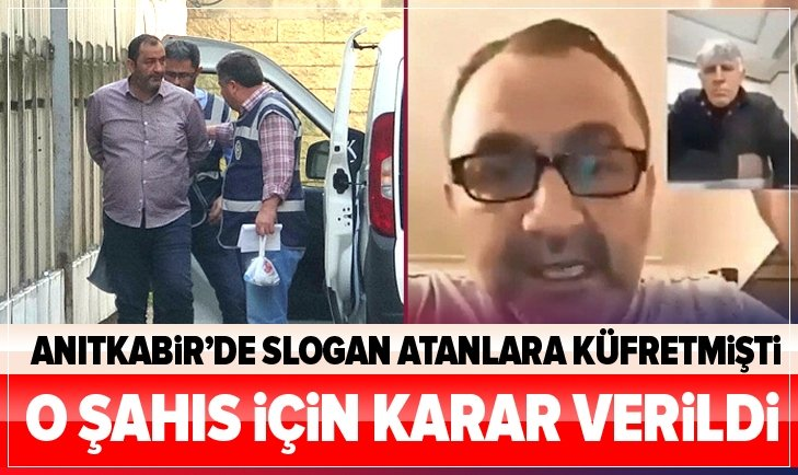 ANITKABİR'DE SLOGAN ATANLARA KÜFREDEN ŞAHIS TUTUKLANDI