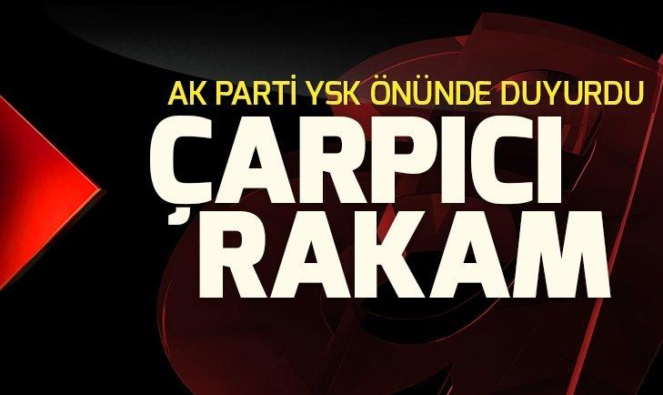 AK Parti'den İstanbul seçim sonuçları için son dakika açıklamalar