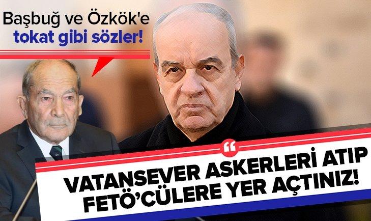 BAŞBUĞ VE ÖZKÖK'E TOKAT GİBİ SÖZLER!