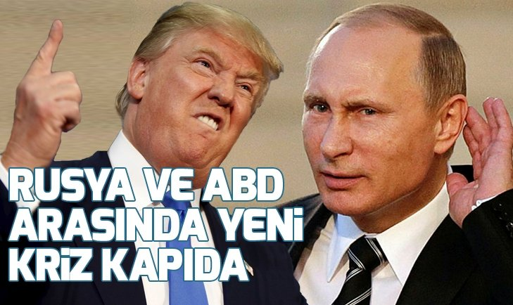 RUSYA VE ABD ARASINDA YENİ KRİZ KAPIDA