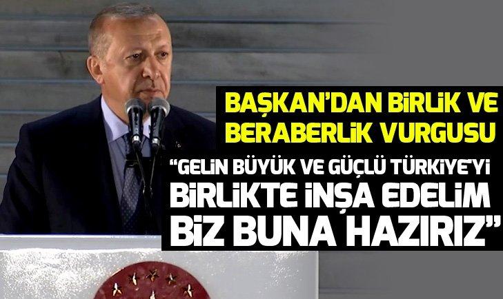 Başkan Erdoğan'dan TBMMde birlik ve beraberlik mesajı