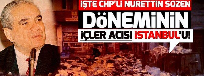 CHP'li Nurettin Sözen döneminin içler acısı İstanbul'u