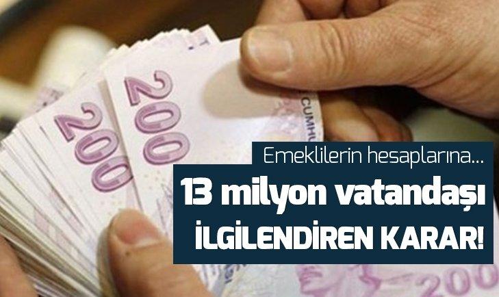 13 MİLYON VATANDAŞI İLGİLENDİREN KARAR!
