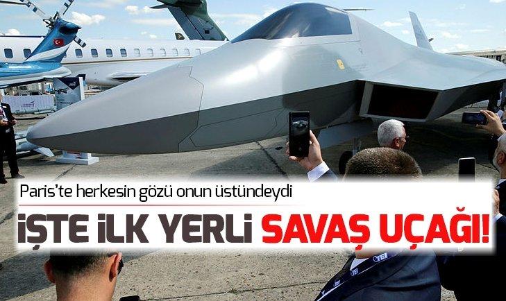İŞTE İLK YERLİ SAVAŞ UÇAĞI | PARİS'TE TANITILDI...
