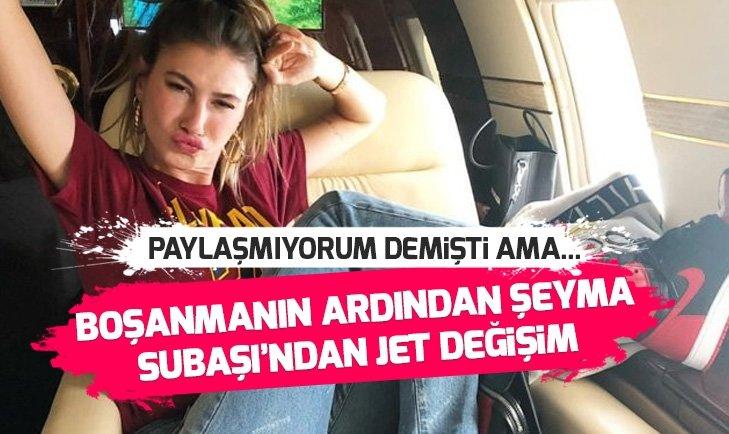 Şeyma Subaşı'ndan boşanmanın ardından jet değişim