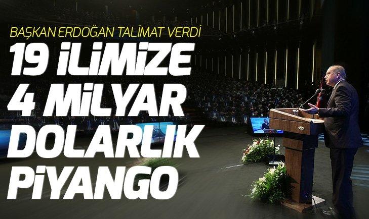 BAŞKAN ERDOĞAN TALİMATI VERDİ! 19 İLE 4 MİLYAR DOLARLIK PİYANGO...
