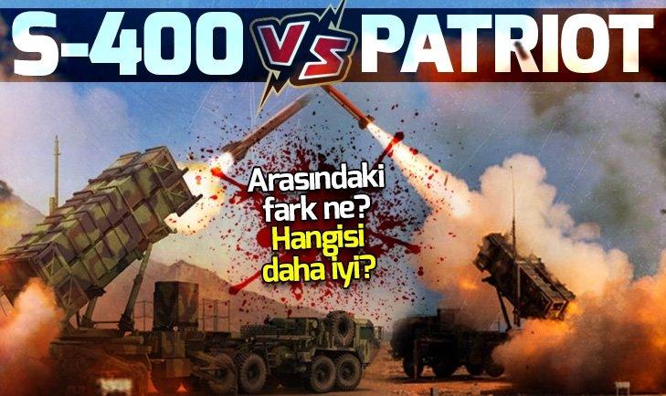S 400 mü Patriot mu? Hangisi daha güçlü?