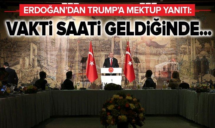 ERDOĞAN'DAN TRUMP'A MEKTUP YANITI: VAKTİ GELDİĞİNDE...