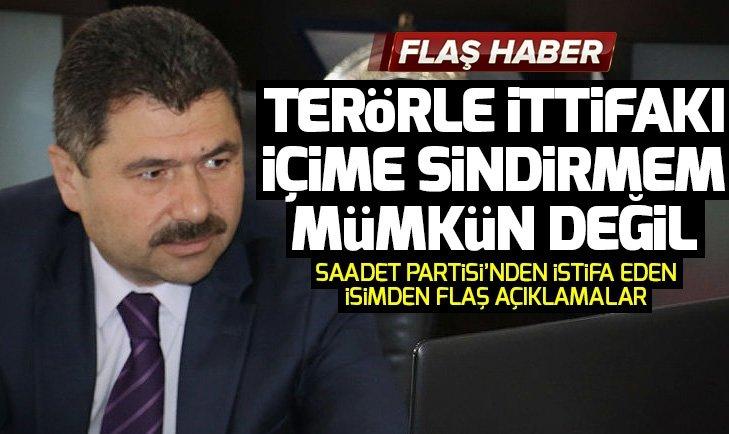 Saadet Partisi'nden istifa eden Nuri Yurdakul: Terör örgütleriyle kol kola girmeyi içime sindiremem