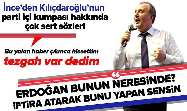 İnce'den Kılıçdaroğlu'nun parti içi kumpasıyla ilgili flaş açıklamalar
