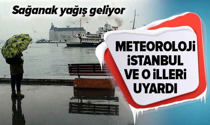 METEOROLOJİ İSTANBUL VE O İLLERİ UYARDI!