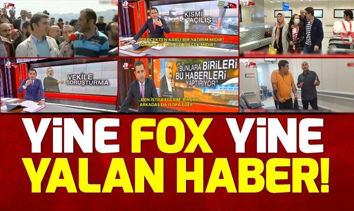 Yine FOX yine yalan haber!