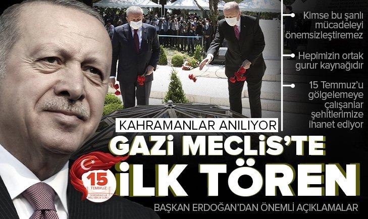 Son dakika: Gazi Meclis'te 15 Temmuz şehitleri anıldı! Başkan Recep Tayyip Erdoğan'dan önemli açıklamalar
