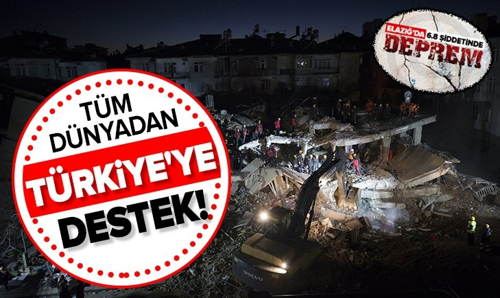 ELAZIĞ'DAKİ DEPREM SONRASI TÜM DÜNYADAN TÜRKİYE'YE DESTEK!