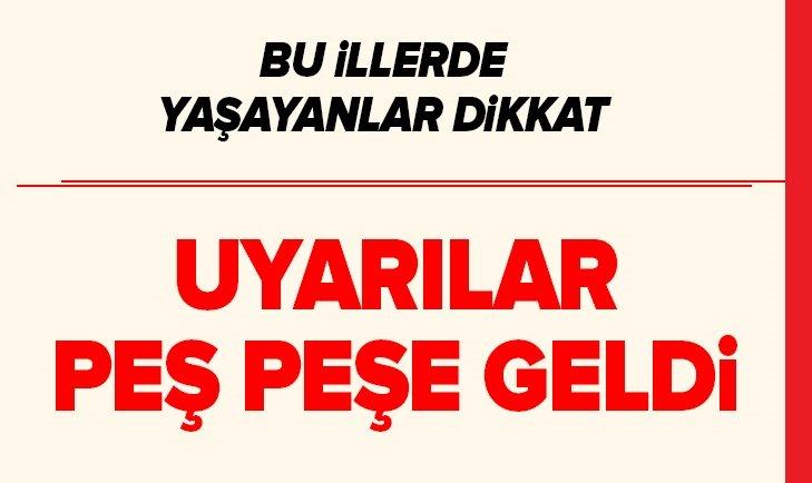 UYARILAR PEŞ PEŞE GELDİ!