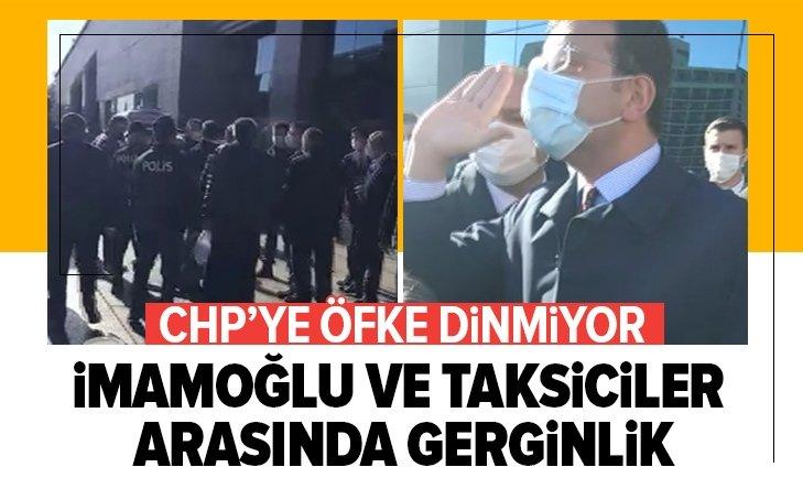 CHP'li İmamoğlu ile taksiciler arasında gerginlik