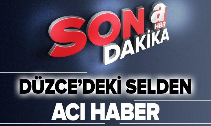 DÜZCE'DEN ACI HABER GELDİ!