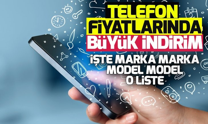 İŞTE MARKA MARKA FİYATI DÜŞEN TELEFON FİYATLARI