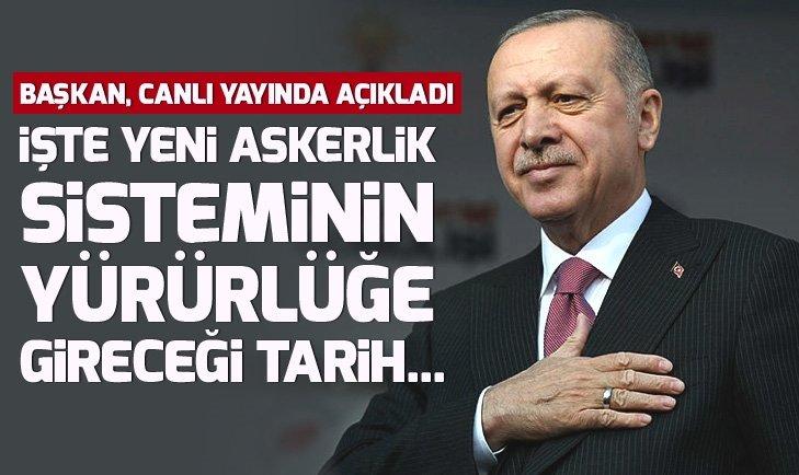 Erdoğan yeni askerlik sistemi için tarih verdi