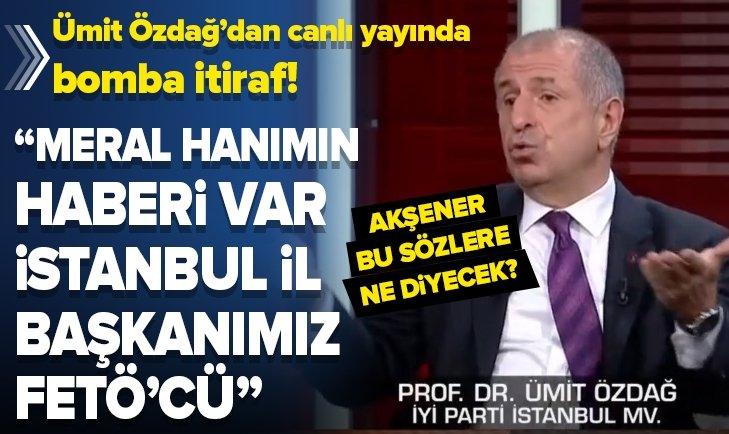 İYİ Partili Ümit Özdağ'dan FETÖ itirafı!