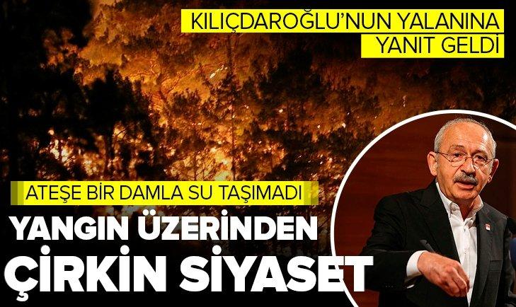Kılıçdaroğlu'ndan yangın üzerinden çirkin siyaset!