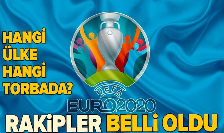 TÜRKİYE EURO 2020'YE HANGİ TORBADAN KATILACAK?