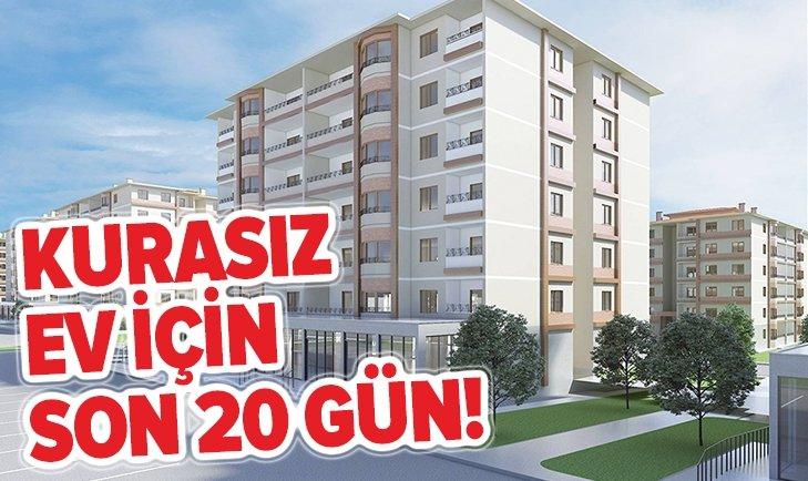 TOKİ KURASIZ EV SATIŞLARINDA SON 20 GÜN!